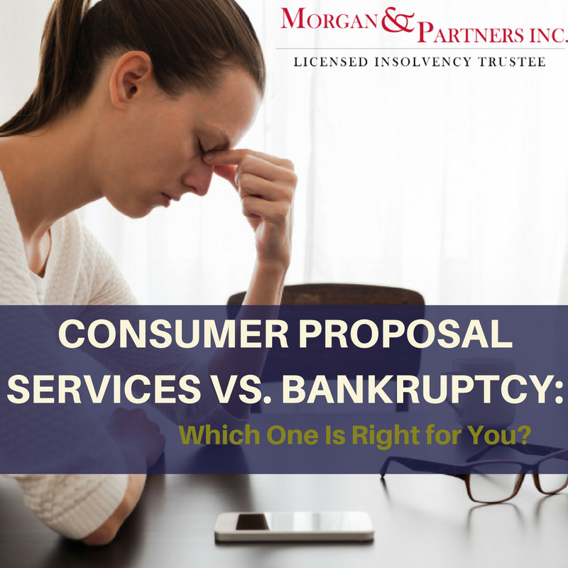 Consumer Proposal Services vs. Bankruptcy: Which One Is Right for You?
