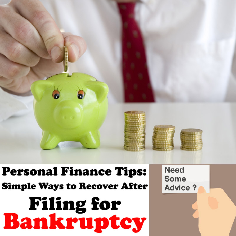 Personal Finance Tips: Simple Ways to Recover after Filing for Bankruptcy